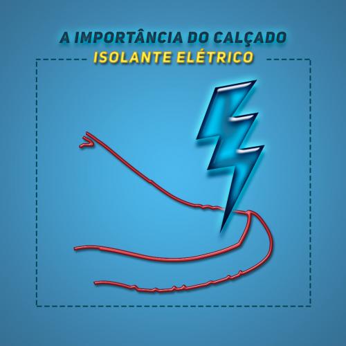 A importância do calçado isolante elétrico